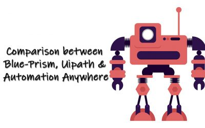 Comparison between Blue-Prism, Uipath & Automation Anywhere